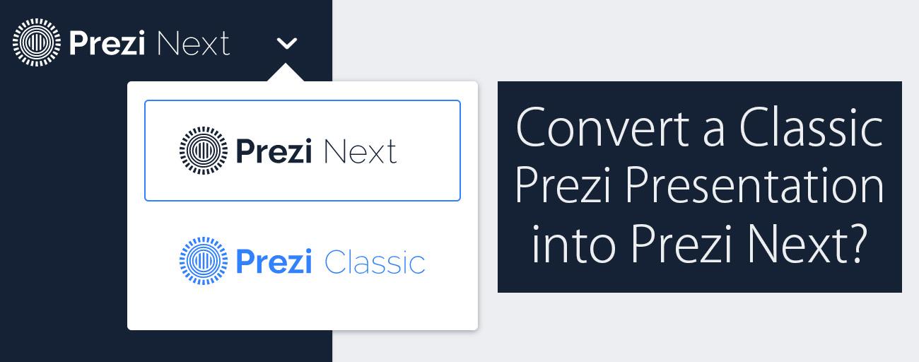 convert-classic-prezi-into-prezi-next